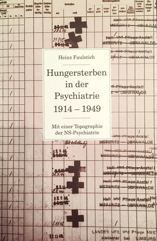 Buch des Historikers Heinz Faulstich, Titelbild seines Werks Hungersterben in der Psychiatrie 1914-1949