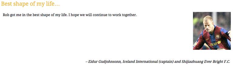 """Auf dem Screenshot von der Website von Rob Brinded wird der Spieler Gudjohnsen zitiert mit """"Rob got me in the best shape of my life. I hope we will continue to work together."""""""