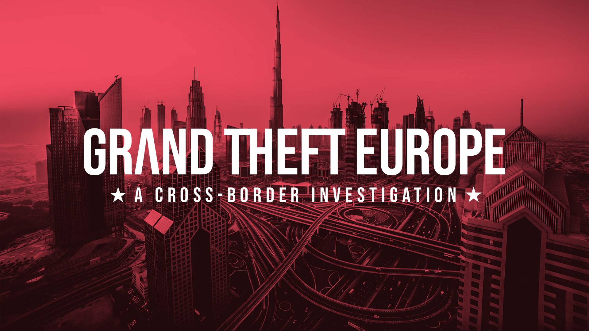 Grand Theft Europe - A cross-border investigation