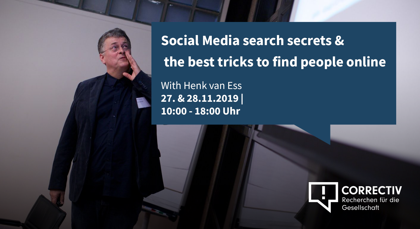 Day 1 – Social Media search secrets and the best tricks to find people online – Workshop with Henk van Ess